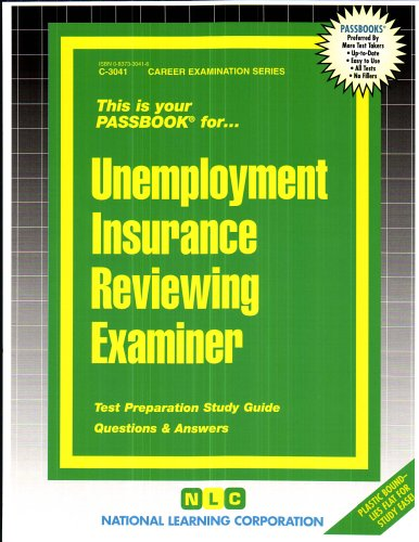 Unemployment Insurance Reviewing Examiner(Passbooks) (Career Examination Series, C-3041) Pdf