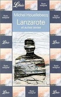 Lanzarote : Et autres textes par Houellebecq