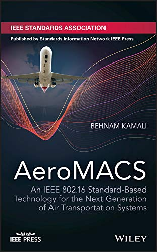 AeroMACS: An IEEE 802.16 Standard-Based Technology for the Next Generation of Air Transportation Systems