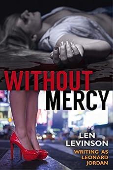 Without Mercy (The Len Levinson Collection Book 5) by [Levinson, Len, Jordan, Leonard]
