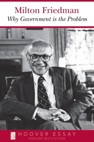 why government is the problem essays in public policy kindle  why government is the problem essays in public policy by friedman milton