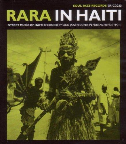 Rara in Haiti by Soul Jazz
