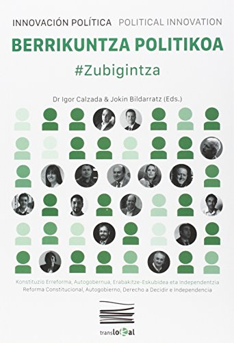 Descargar Libro Berrikuntza Politikoa. InnovaciÓn PolÍtica. Political Innovation: #zubigintza Igor Calzada Múgica