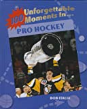 100 Unforgettable Moments in Pro Hockey, Bob Italia, 1562396919