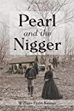 Pearl and the Nigger, William Ervin Keener, 1477135618