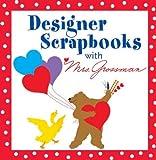 Designer Scrapbooks with Mrs. Grossman, Andrea Grossman, 1402710585