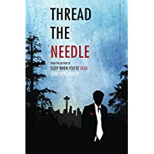 Thread the Needle (A Casey Thread Novel)