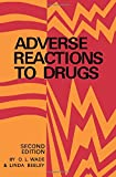 Adverse Reactions to Drugs, O. L. Wade and Linda Beeley, 0433345519