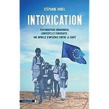 Intoxication: Perturbateurs endocriniens, lobbyistes et eurocrates : une bataille d'influence contre la santé