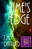 Time's Edge, J. M. Dattilo, 1453853545