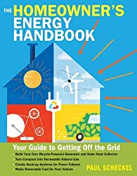 The Homeowner's Energy Handbook: Your Guide to Getting Off the Grid by Paul Scheckel (2013-03-12)