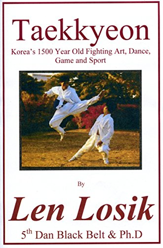 Taekkyeon: Koreas 1500 Year Old Fighting Art, Dance, Game and Sport by [