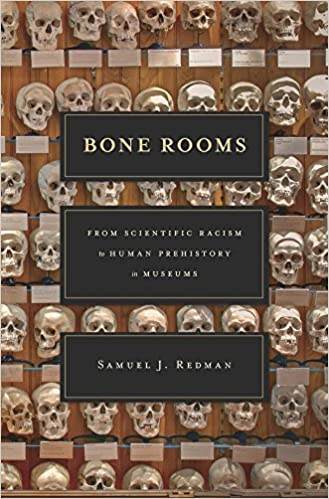 Bone Rooms  From Scientific Racism to Human Prehistory in Museums  Samuel  J. Redman  9780674660410  Amazon.com  Books bc17d7ccbe2
