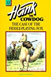 The Case of the Fiddle-Playing Fox, John R. Erickson, 0877191700