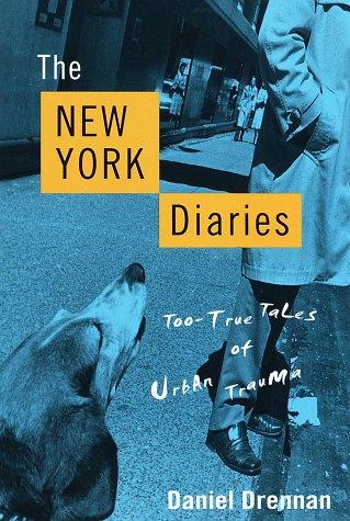 The New York Diaries: Too-True Tales of Urban Trauma