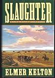 Slaughter, Elmer Kelton, 0385248946