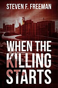 When the Killing Starts (The Blackwell Files Book 8) by [Freeman, Steven F.]