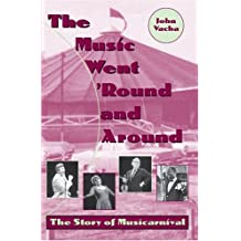The Music Went 'Round and Around: The Story of Musicarnival