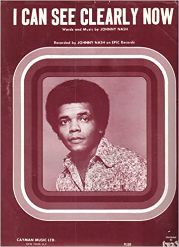 Amazon Com I Can See Clearly Now Piano Guitar Lyrics Words Music By Johnny Nash Books