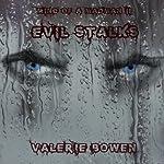Evil Stalks: Mind of a Madman | Valerie Bowen