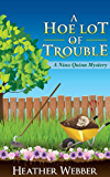 A Hoe Lot of Trouble (A Nina Quinn Mystery Book 1)