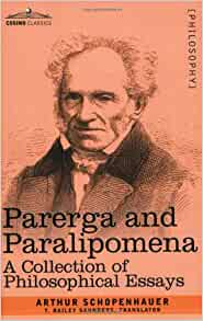 schopenhauer essays amazon The essays of arthur schopenhauer counsels and maxims ebook: arthur schopenhauer, t bailey (thomas bailey) saunders: amazoncomau: kindle store.