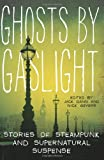 Ghosts by Gaslight, Jack Dann and Nick Gevers, 0061999717
