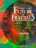 Future of Fractals, , 9810225709
