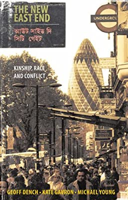 The New East End: Kinship, Race and Conflict