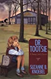 Dr. Tootsie, Suzanne B. Knoebel, 096794161X