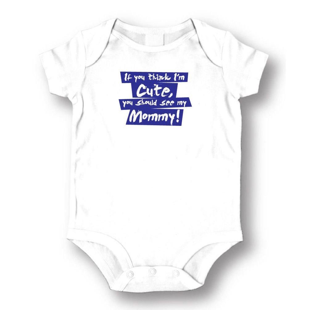Dustin clothing series If You Think I'm Cute You should See Mommy Baby Boys Girls Toddlers Romper 0-24M