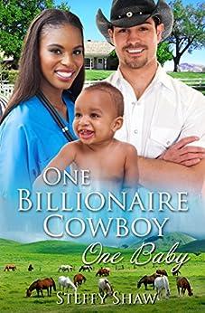 One Billionaire Cowboy, One Baby: A BWWM Western Pregnancy Romance For Adults by [Shaw, Steffy, Club, BWWM, Club, Cowboy]