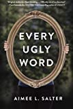 Every Ugly Word by  Aimee Salter in stock, buy online here