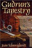 Gudrun's Tapestry, Joan Schweighardt, 0967959136