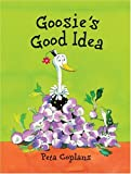 Goosie's Good Idea, Peta Coplans, 0764131907