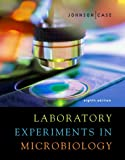 Laboratory Experiments in Microbiology, Ted R. Johnson and Christine L. Case, 0805382925
