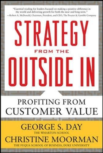 Strategy from the Outside In: Profiting from Customer Value (Business Books)