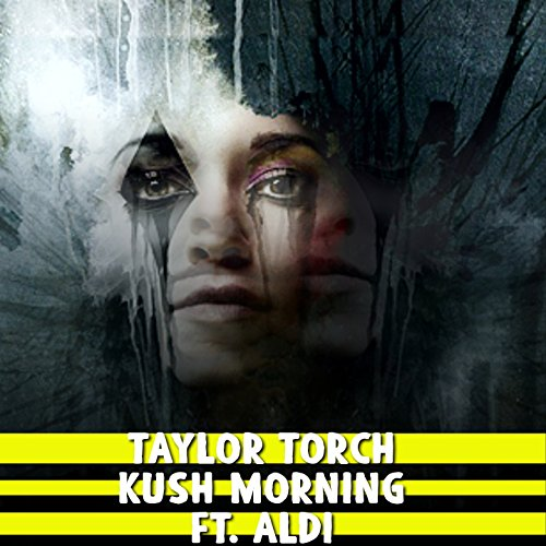 Kush Morning (feat. Aldi) [Explicit] -