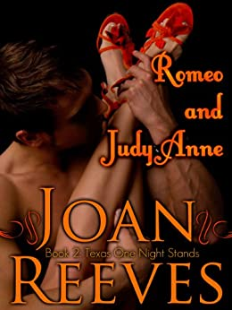Romeo and Judy Anne (A Romantic Comedy) (Texas One Night Stands Book 2) by [Reeves, Joan]