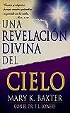 Una Revelacion Divina del Cielo, Mary K. Baxter, 0883685728