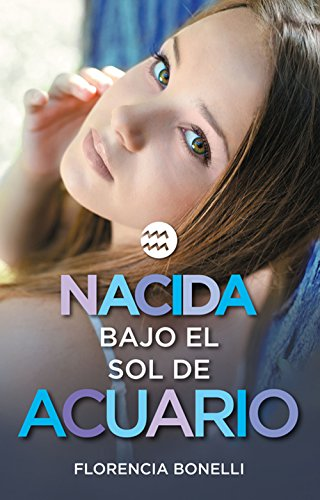 Nacida bajo el sol de Acuario (versión mexicana) (Serie Nacidas 2) (