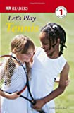 Let's Play Tennis, Kate Simkins and Dorling Kindersley Publishing Staff, 0756620090