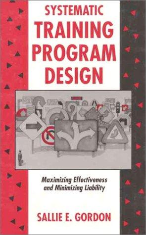 Systematic Training Program Design: Maximizing Effectiveness and Minimizing Liability