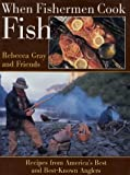 When Fishermen Cook Fish, Rebecca Gray, 1572230673
