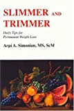 Slimmer and Trimmer, Arpi A. Simonian, 0533145112