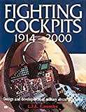 Fighting Cockpits, 1914-2000 : Design and Development of Military Aircraft Cockpits, Coombs, L. F. E., 0760307423