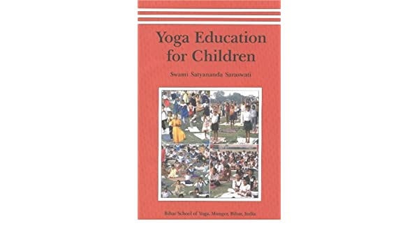 Yoga Education for Children: Amazon.es: Satyananda Saraswati ...