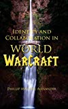 Identity and Collaboration in World of Warcraft (Electracy and Transmedia Studies)