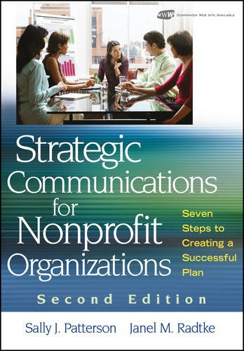 Strategic Communications for Nonprofit Organizations: Seven Steps to Creating a Successful - Marketing Communication Plans