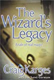 The Wizard's Legacy: A Tale of Real Magic